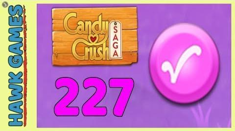 Candy Crush Saga Level 227 (Candy Order level) - 3 Stars Walkthrough, No Boosters
