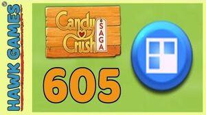 Candy Crush Saga Level 605 (Jelly level) - 3 Stars Walkthrough, No Boosters