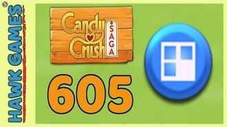 Candy Crush Saga Level 605 (Jelly level) - 3 Stars Walkthrough, No Boosters