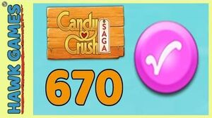Candy Crush Saga Level 670 (Candy Order level) - 3 Stars Walkthrough, No Boosters-0