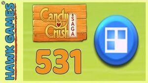 Candy Crush Saga Level 531 (Jelly level) - 3 Stars Walkthrough, No Boosters