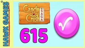 Candy Crush Saga Level 615 (Candy Order level) - 3 Stars Walkthrough, No Boosters