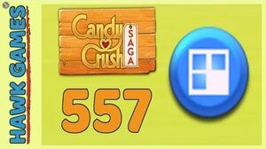 Candy Crush Saga Level 557 (Jelly level) - 3 Stars Walkthrough, No Boosters