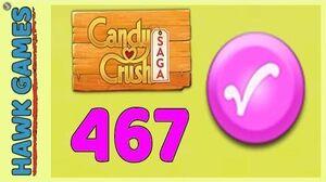 Candy Crush Saga Level 467 (Candy Order level) - 3 Stars Walkthrough, No Boosters