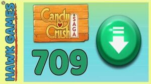 Candy Crush Saga Level 709 (Ingredients level) - 3 Stars Walkthrough, No Boosters
