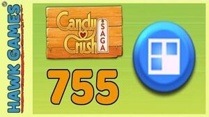 Candy Crush Saga Level 755 (Jelly level) - 3 Stars Walkthrough, No Boosters