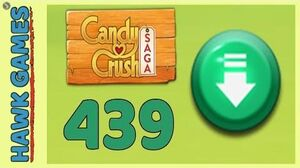 Candy Crush Saga Level 439 (Ingredients level) - 3 Stars Walkthrough, No Boosters