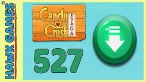 Candy Crush Saga Level 527 Hard (Ingredients level) - 3 Stars Walkthrough, No Boosters