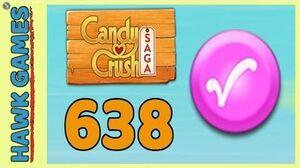 Candy Crush Saga Level 638 (Candy Order level) - 3 Stars Walkthrough, No Boosters