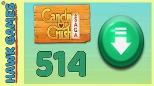 Candy Crush Saga Level 514 (Ingredients level) - 3 Stars Walkthrough, No Boosters