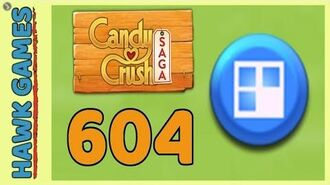 Candy Crush Saga Level 604 (Jelly level) - 3 Stars Walkthrough, No Boosters