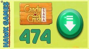 Candy Crush Saga Level 474 (Ingredients level) - 3 Stars Walkthrough, No Boosters