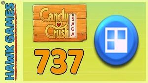 Candy Crush Saga Level 737 (Jelly level) - 3 Stars Walkthrough, No Boosters