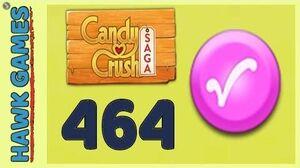 Candy Crush Saga Level 464 Nightmarishly hard (Candy Order level) - 3 Stars Walkthrough, No Boosters