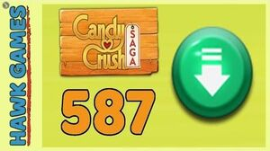 Candy Crush Saga Level 587 (Ingredients level) - 3 Stars Walkthrough, No Boosters