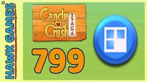 Candy Crush Saga Level 799 (Jelly level) - 3 Stars Walkthrough, No Boosters