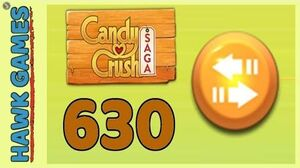 Candy Crush Saga Level 630 (Moves level) - 3 Stars Walkthrough, No Boosters
