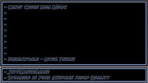Candy Crush Saga Music - Dreamworld - Level Theme 1080p HD