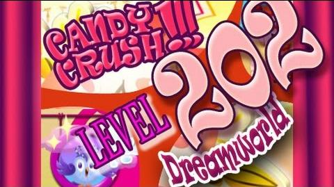 How to beat Candy Crush Saga DREAMWORLD Level 202 - 3 Stars - No Boosters - 507,420pts