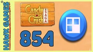 Candy Crush Saga Level 854 Hard (Jelly level) - 3 Stars Walkthrough, No Boosters