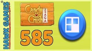 Candy Crush Saga Level 585 Hard (Jelly level) - 3 Stars Walkthrough, No Boosters