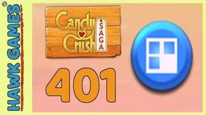 Candy Crush Saga Level 401 (Jelly level) - 3 Stars Walkthrough, No Boosters