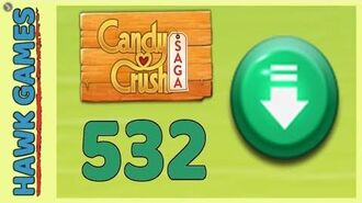 Candy Crush Saga Level 532 (Ingredients level) - 3 Stars Walkthrough, No Boosters