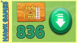 Candy Crush Saga Level 836 (Ingredients level) - 3 Stars Walkthrough, No Boosters