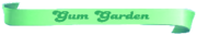 Gum-Garden