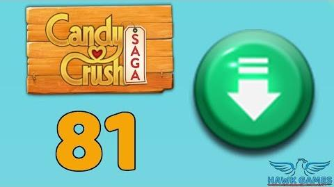 Candy Crush Saga 🎪 Level 81 (Ingredients level) - 3 Stars Walkthrough, No Boosters