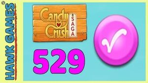 Candy Crush Saga Level 529 (Candy Order level) - 3 Stars Walkthrough, No Boosters