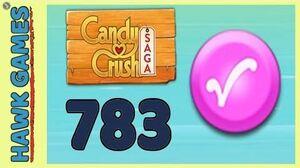 Candy Crush Saga Level 783 Nightmarishly hard (Candy Order level) - 3 Stars Walkthrough, No Boosters