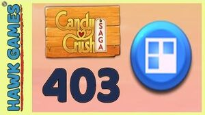 Candy Crush Saga Level 403 Nightmarishly hard (Jelly level) - 3 Stars Walkthrough, No Boosters