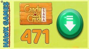 Candy Crush Saga Level 471 (Ingredients level) - 3 Stars Walkthrough, No Boosters