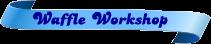 Waffle-Workshop