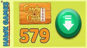 Candy Crush Saga Level 579 (Ingredients level) - 3 Stars Walkthrough, No Boosters