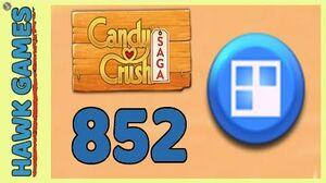 Candy Crush Saga Level 852 (Jelly level) - 3 Stars Walkthrough, No Boosters