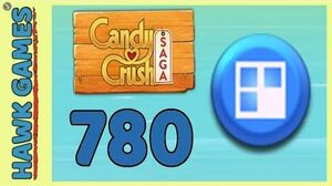 Candy Crush Saga Level 780 (Jelly level) - 3 Stars Walkthrough, No Boosters