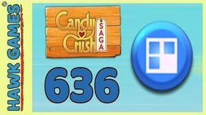 Candy Crush Saga Level 636 (Jelly level) - 3 Stars Walkthrough, No Boosters