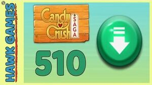 Candy Crush Saga Level 510 (Ingredients level) - 3 Stars Walkthrough, No Boosters