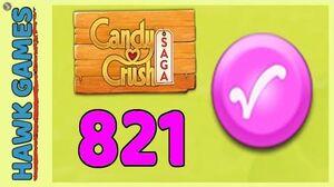 Candy Crush Saga Level 821 (Candy Order level) - 3 Stars Walkthrough, No Boosters