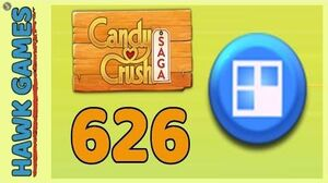 Candy Crush Saga Level 626 (Jelly level) - 3 Stars Walkthrough, No Boosters