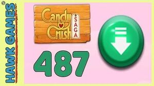 Candy Crush Saga Level 487 (Ingredients level) - 3 Stars Walkthrough, No Boosters