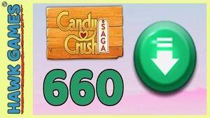 Candy Crush Saga Level 660 (Ingredients level) - 3 Stars Walkthrough, No Boosters