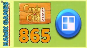 Candy Crush Saga Level 865 (Jelly level) - 3 Stars Walkthrough, No Boosters