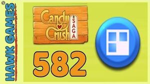 Candy Crush Saga Level 582 (Jelly level) - 3 Stars Walkthrough, No Boosters