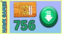 Candy Crush Saga Level 756 (Ingredients level) - 3 Stars Walkthrough, No Boosters