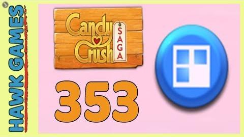 Candy Crush Saga Level 353 (Jelly level) - 3 Stars Walkthrough, No Boosters