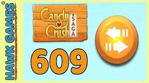 Candy Crush Saga Level 609 (Moves level) - 3 Stars Walkthrough, No Boosters