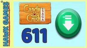 Candy Crush Saga Level 611 Super hard (Ingredients level) - 3 Stars Walkthrough, No Boosters